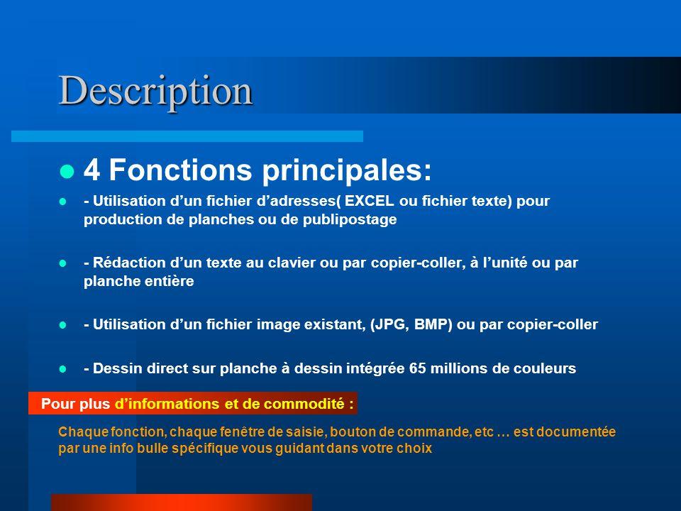 Description 4 Fonctions principales: - Utilisation dun fichier dadresses( EXCEL ou fichier texte) pour production de planches ou de publipostage - Réd