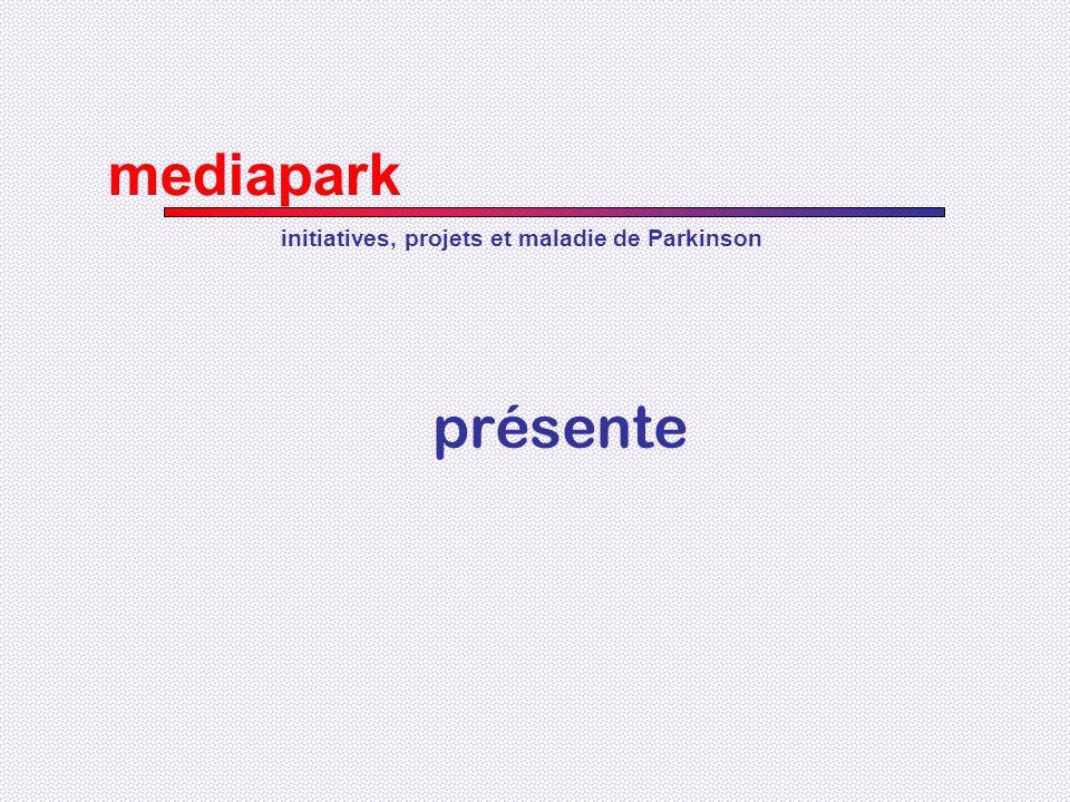mediapark initiatives, projets et maladie de Parkinson présente
