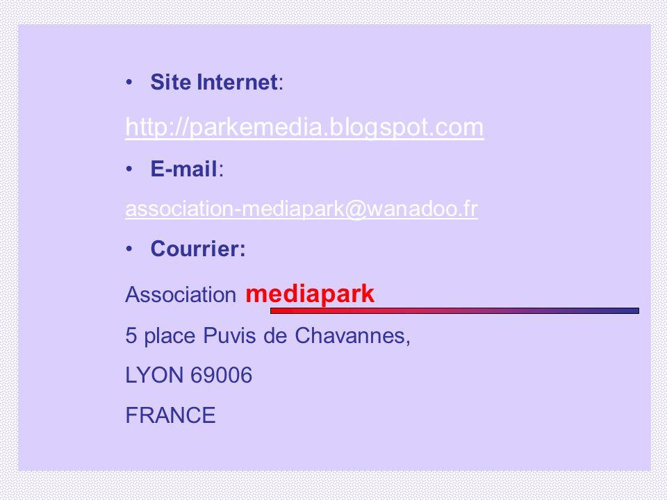 Site Internet: http://parkemedia.blogspot.com E-mail: association-mediapark@wanadoo.fr Courrier: Association mediapark 5 place Puvis de Chavannes, LYO