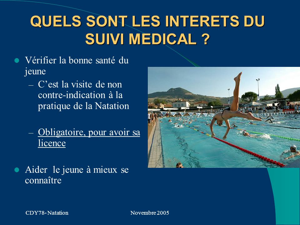 CDY78- NatationNovembre 2005 QUELS SONT LES INTERETS DU SUIVI MEDICAL .
