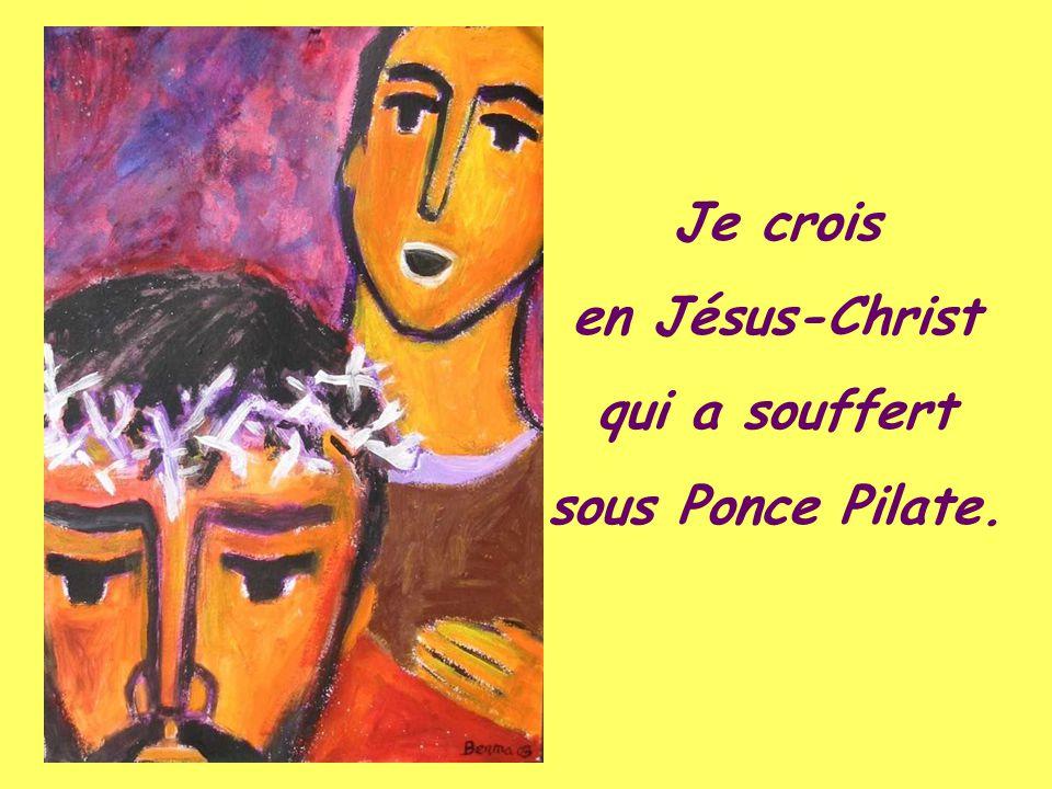 Je crois en Jésus-Christ, son Fils unique, notre Seigneur, qui a été conçu du Saint-Esprit, est né de la Vierge Marie.