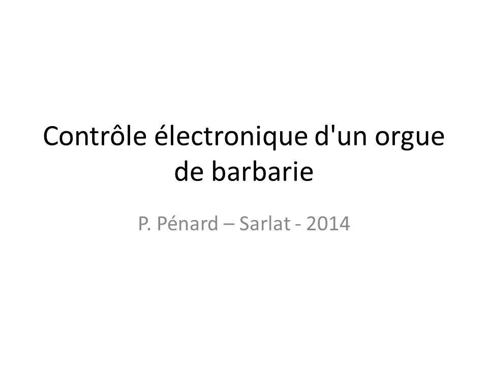 Contrôle électronique d'un orgue de barbarie P. Pénard – Sarlat - 2014