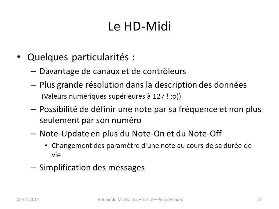 Le HD-Midi Quelques particularités : – Davantage de canaux et de contrôleurs – Plus grande résolution dans la description des données (Valeurs numériq