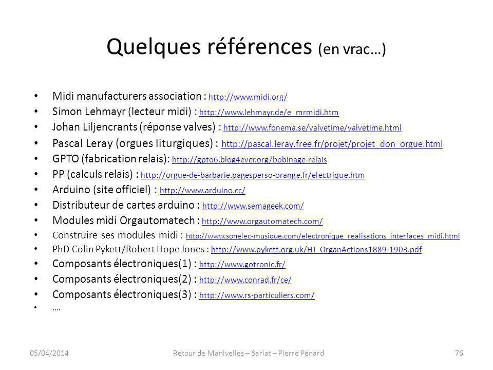 Quelques références (en vrac…) Midi manufacturers association : http://www.midi.org/http://www.midi.org/ Simon Lehmayr (lecteur midi) : http://www.leh