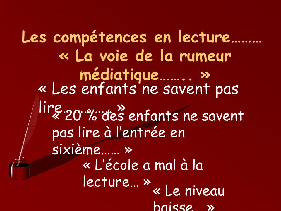 Les compétences en lecture……… « Etat des lieux……..