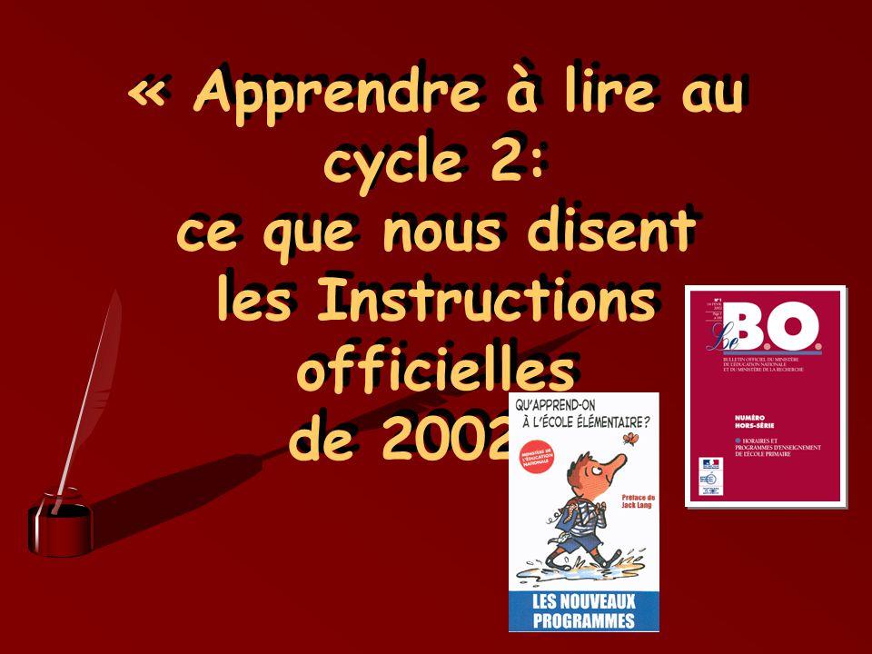 Maîtrise de la langue en cycle 2: Idées force * Horaires: 9H à 10H maxi …..Lessentiel du temps est consacré à la construction du savoir lire et du savoir écrire.
