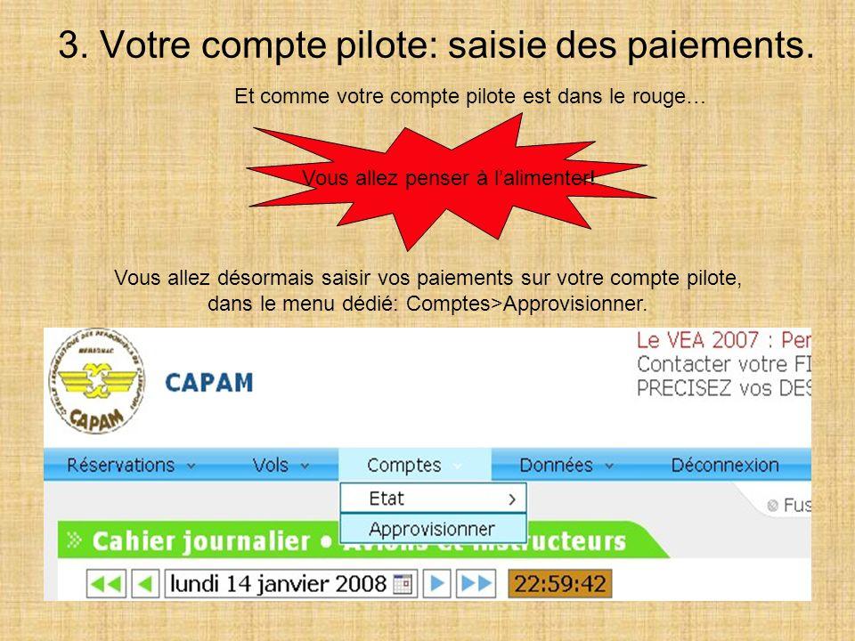 3.Votre compte pilote: saisie des paiements.