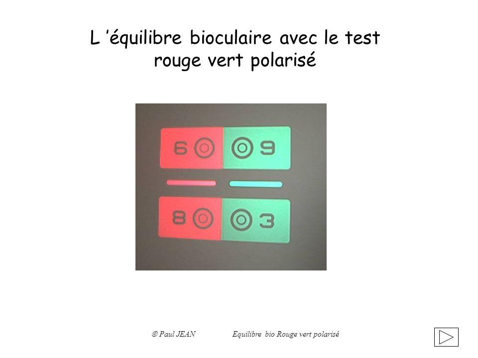 L équilibre bioculaire avec le test rouge vert polarisé Paul JEAN Equilibre bio Rouge vert polarisé