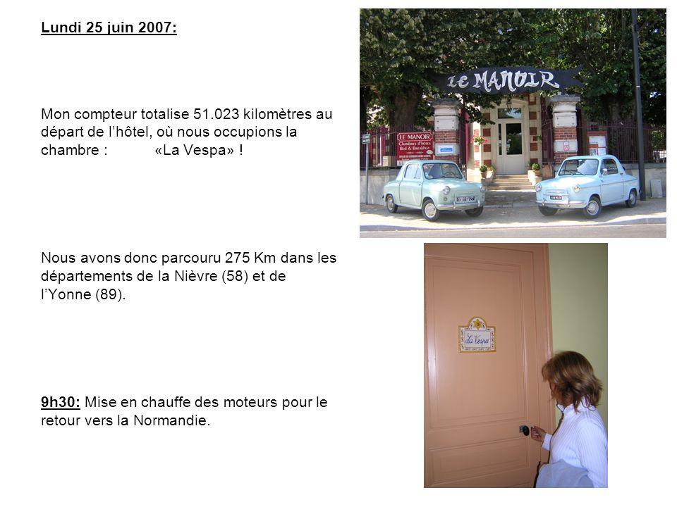 Lundi 25 juin 2007: Mon compteur totalise 51.023 kilomètres au départ de lhôtel, où nous occupions la chambre : «La Vespa» .