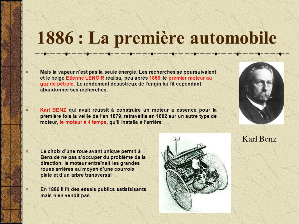 1680 – 1886 1Karl BENZ 2BORDANO 3NEWTON 4CUGNOT 5LENOIR Question 1 : Qui inventa cette machine ?