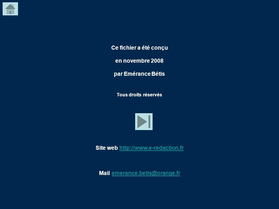 Ce fichier a été conçu en novembre 2008 par Emérance Bétis Tous droits réservés Site web http://www.e-redaction.fr http://www.e-redaction.fr Mail emer