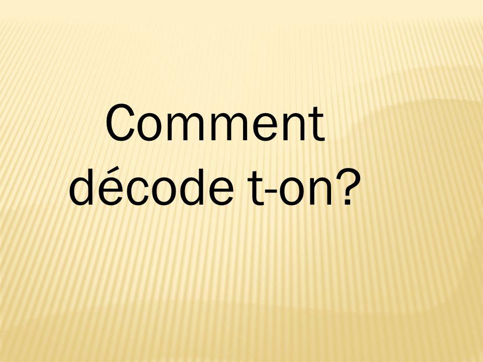 Comment décode t-on?