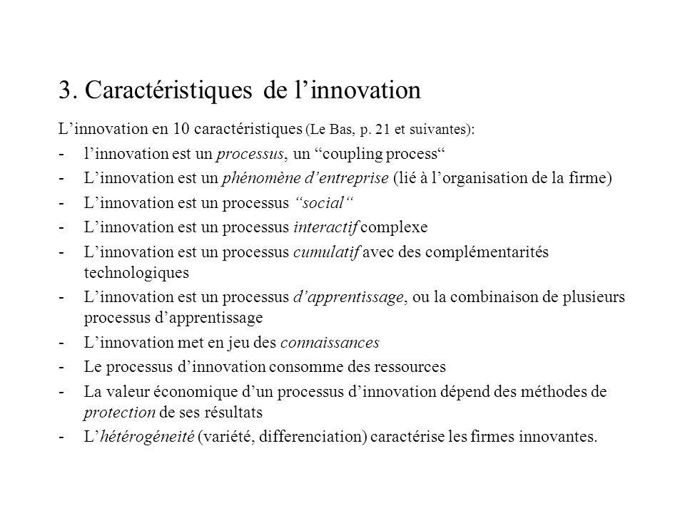 3. Caractéristiques de linnovation Linnovation en 10 caractéristiques (Le Bas, p. 21 et suivantes): -linnovation est un processus, un coupling process