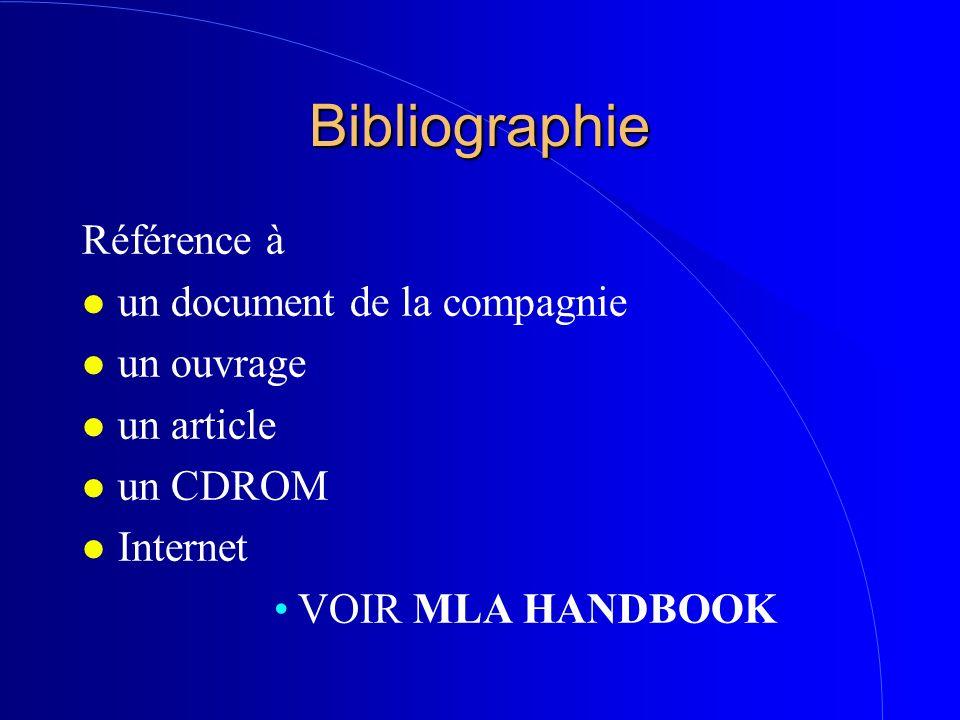 Bibliographie Référence à l un document de la compagnie l un ouvrage l un article l un CDROM l Internet VOIR MLA HANDBOOK
