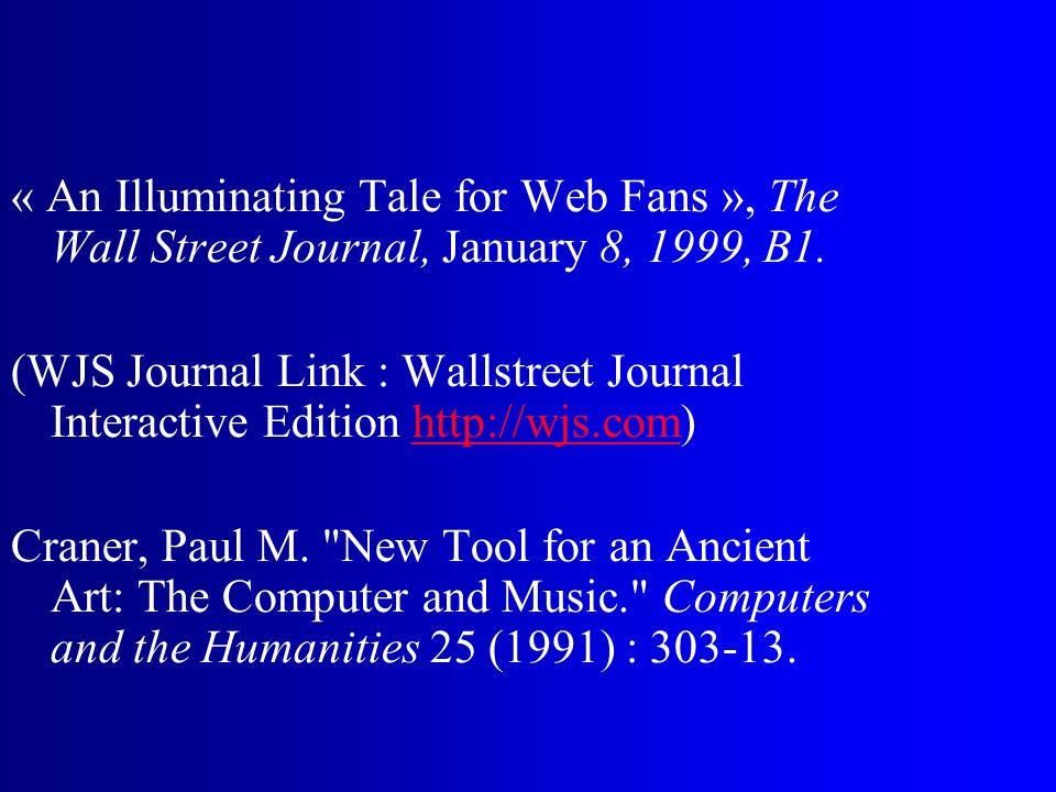 « An Illuminating Tale for Web Fans », The Wall Street Journal, January 8, 1999, B1. (WJS Journal Link : Wallstreet Journal Interactive Edition http:/