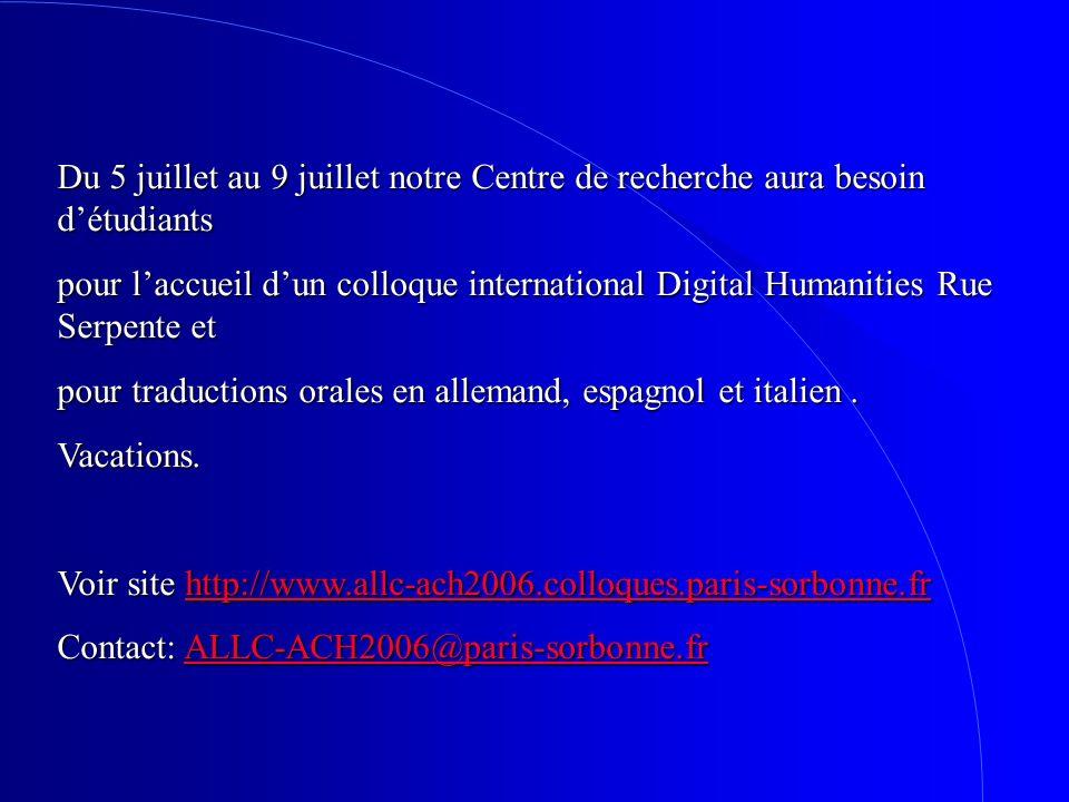 Du 5 juillet au 9 juillet notre Centre de recherche aura besoin détudiants pour laccueil dun colloque international Digital Humanities Rue Serpente et