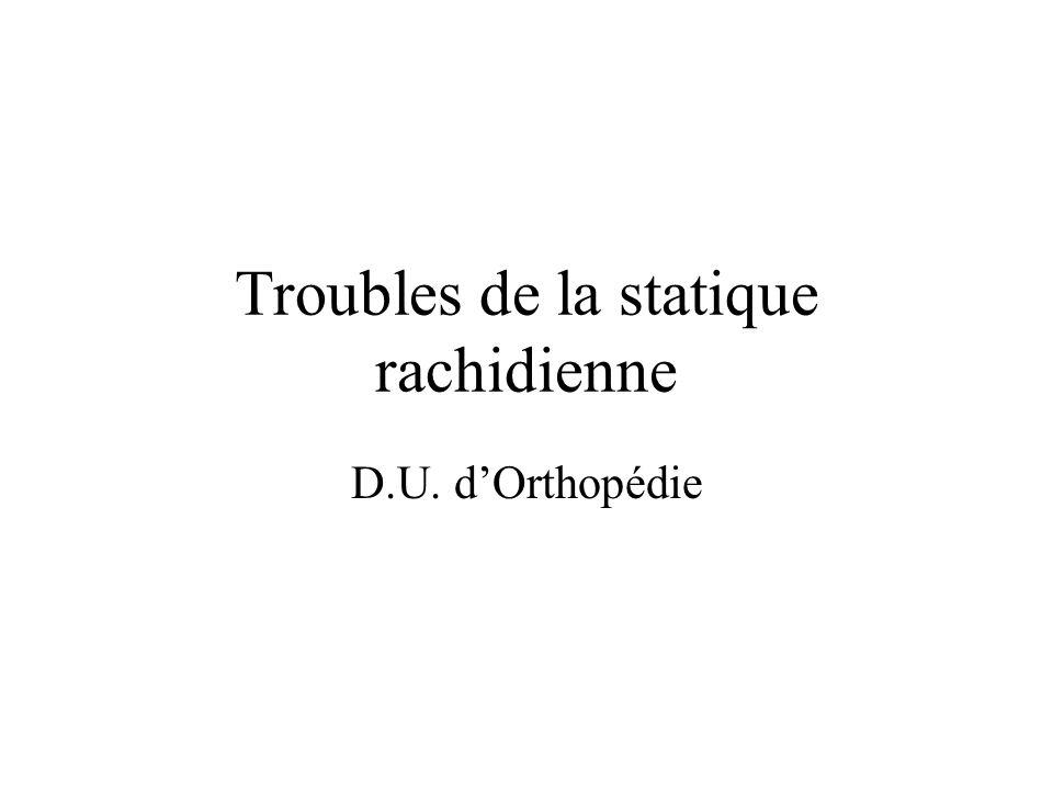 Troubles de la statique rachidienne D.U. dOrthopédie