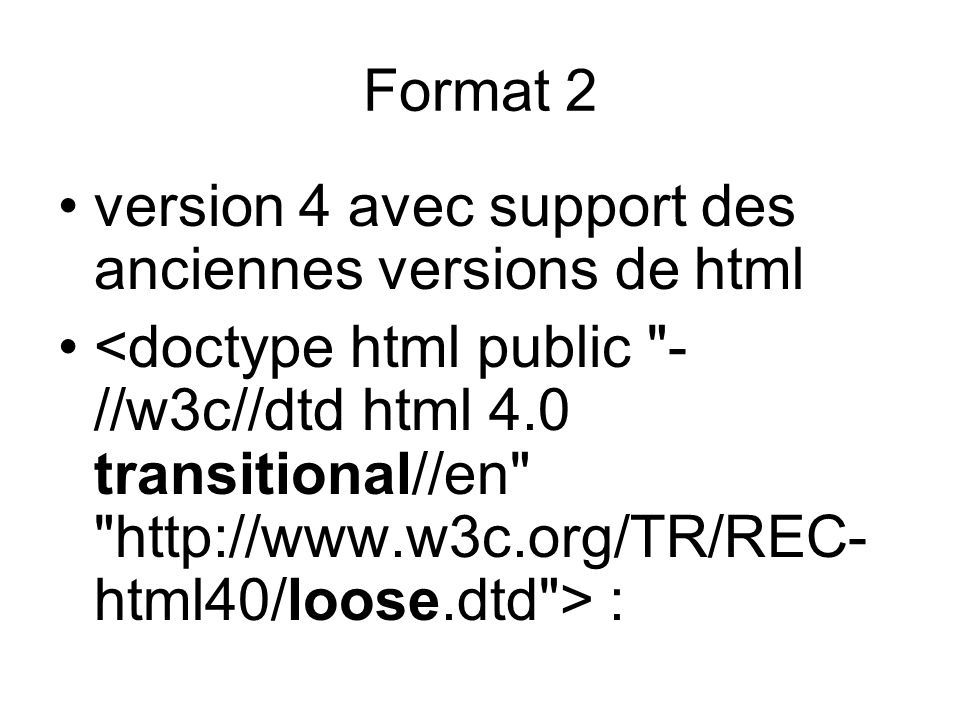 version 4 avec support des anciennes versions de html : Format 2