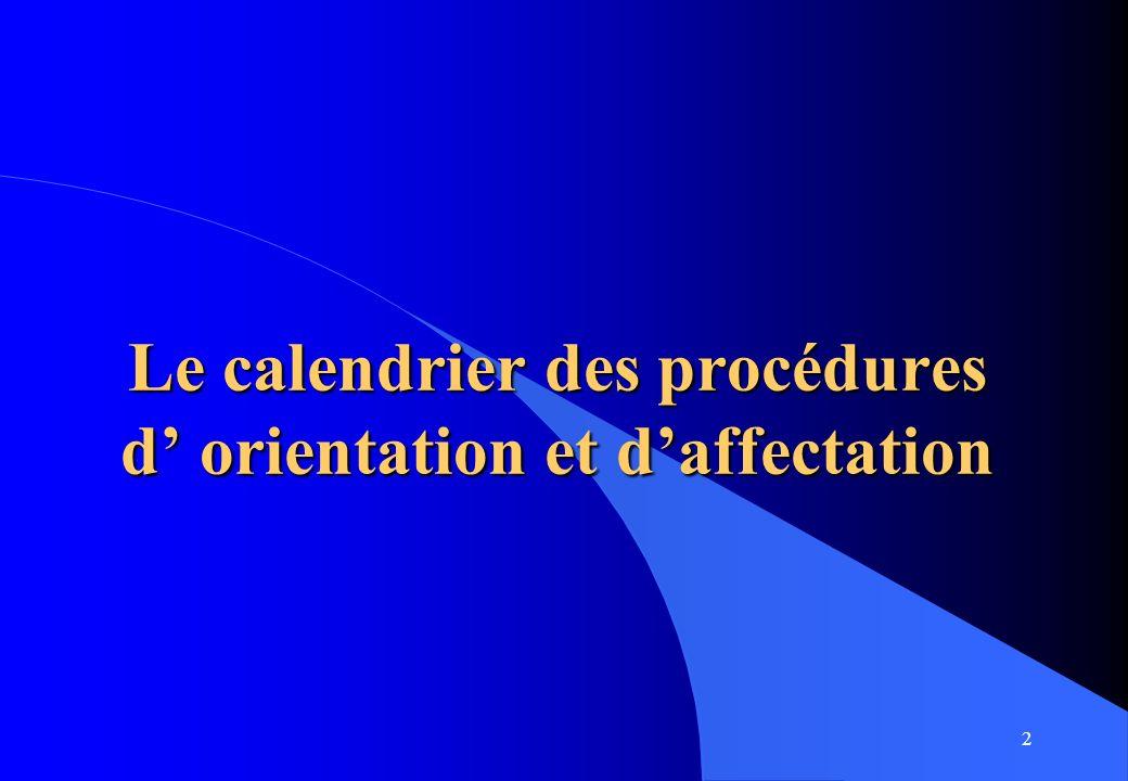 2 Le calendrier des procédures d orientation et daffectation