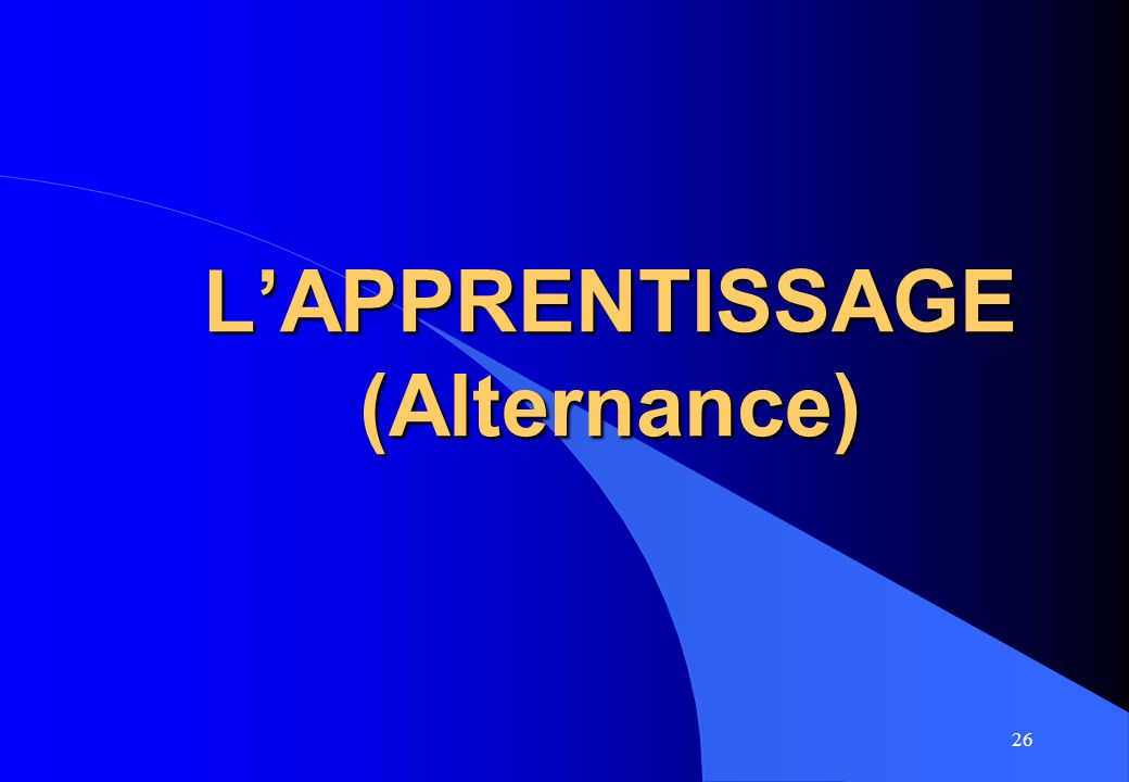 26 LAPPRENTISSAGE (Alternance)
