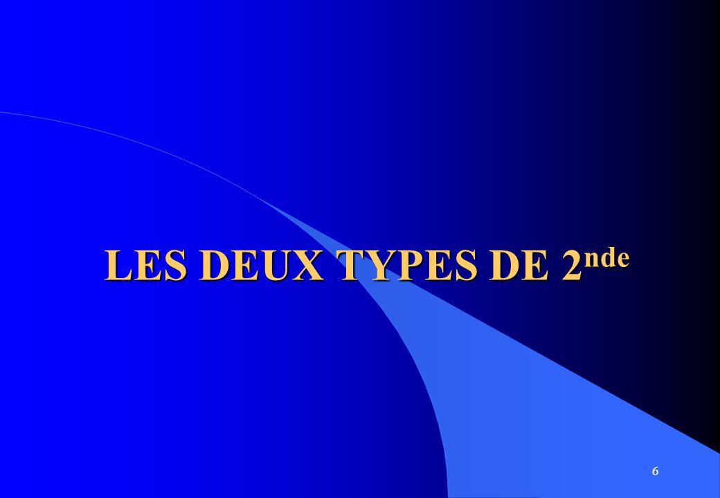6 LES DEUX TYPES DE 2 nde