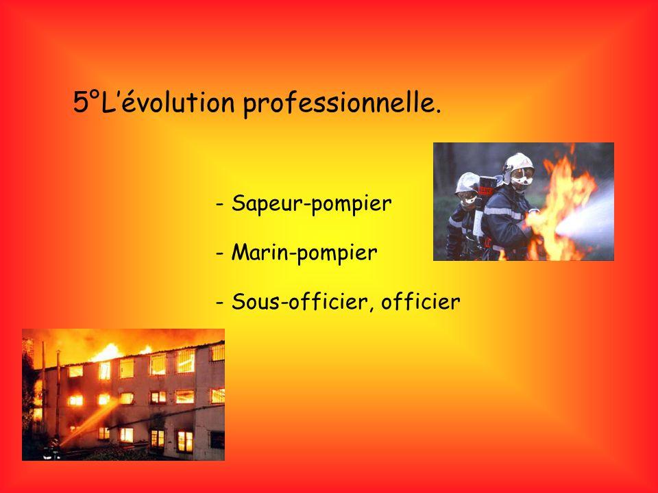 5°Lévolution professionnelle. - Sapeur-pompier - Marin-pompier - Sous-officier, officier