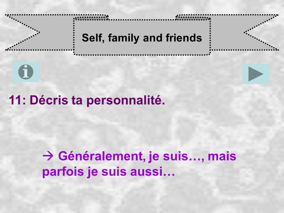 Self, family and friends 11: Décris ta personnalité.