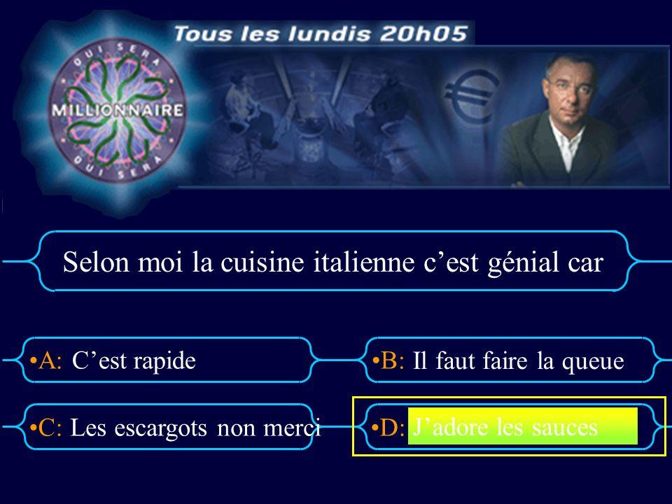 A:B: D:C: Selon moi la cuisine italienne cest génial car Cest rapide Les escargots non merci Il faut faire la queue Jadore les sauces