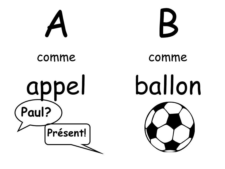 A comme appel B comme ballon Paul? Présent!