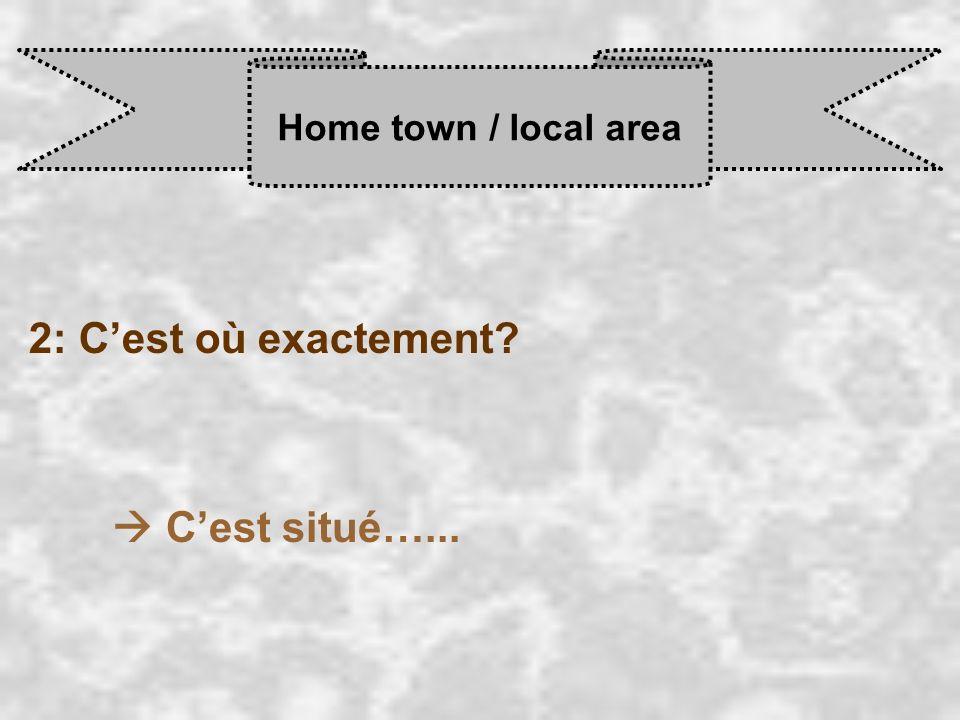 Home town / local area 3: comment est ta ville? Ma ville est …...