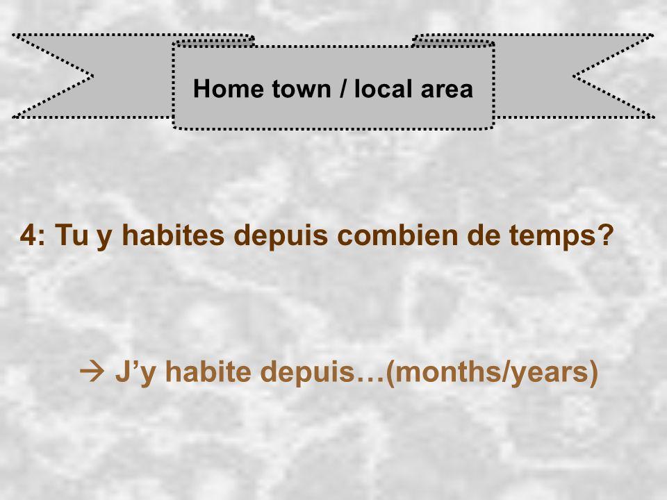 Home town / local area 5: Tu aimes y habiter.Pourquoi.