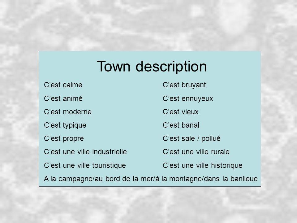 Home town / local area 6: Quest-ce quon peut faire à……? A …, on peut faire…, aller……