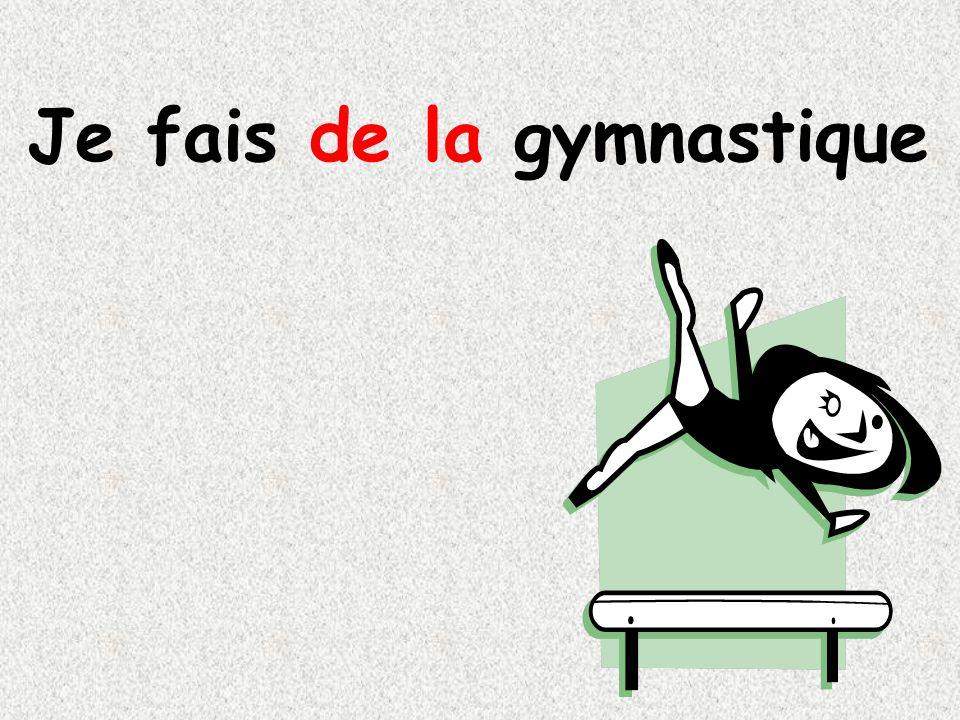 Je fais de la gymnastique