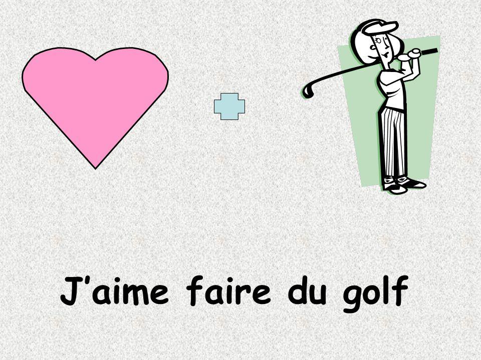 Jaime faire du golf