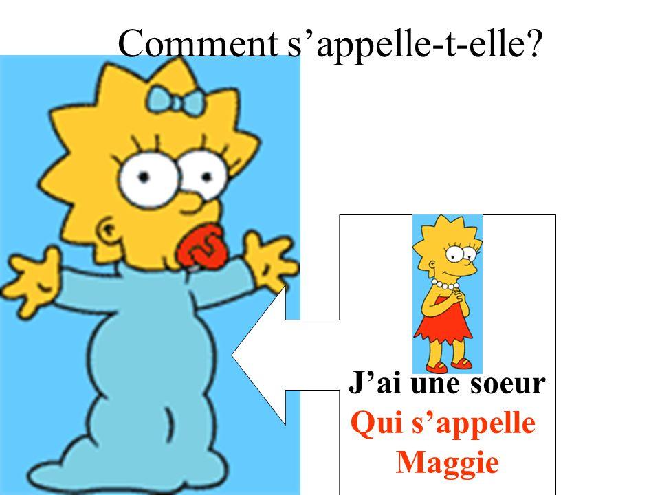 Jai une soeur Qui sappelle Maggie Comment sappelle-t-elle?