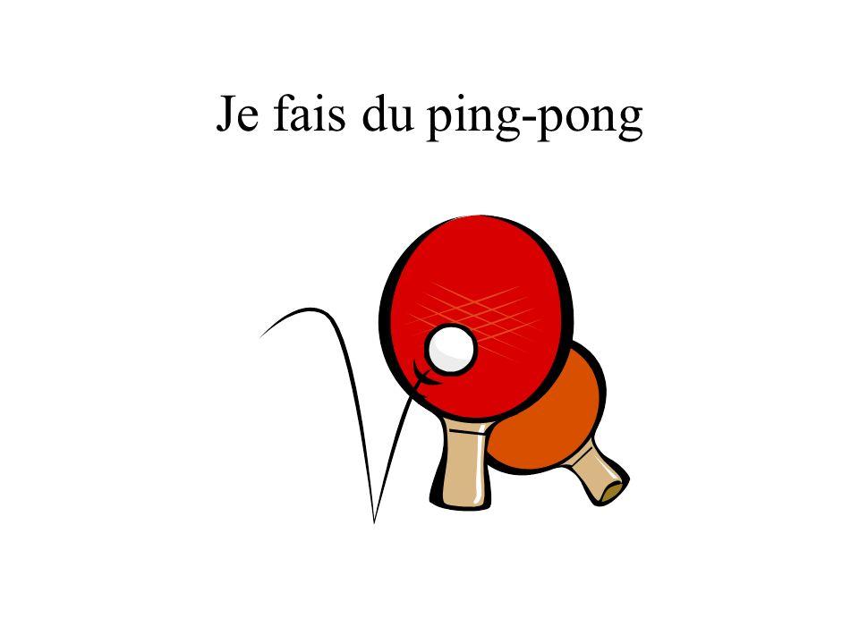 Je fais du ping-pong