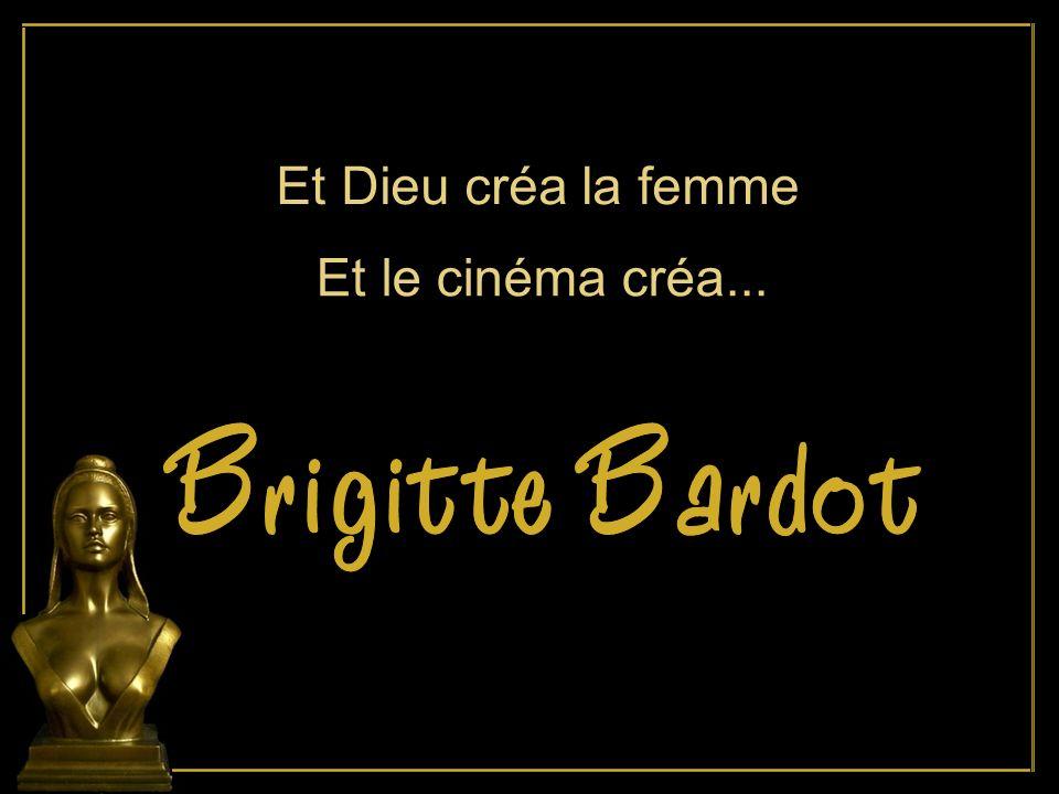 Et Dieu créa la femme Et le cinéma créa...