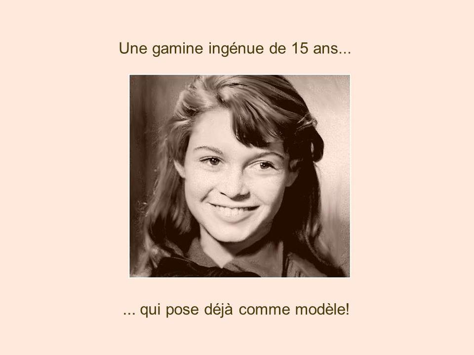 Une gamine ingénue de 15 ans...... qui pose déjà comme modèle!