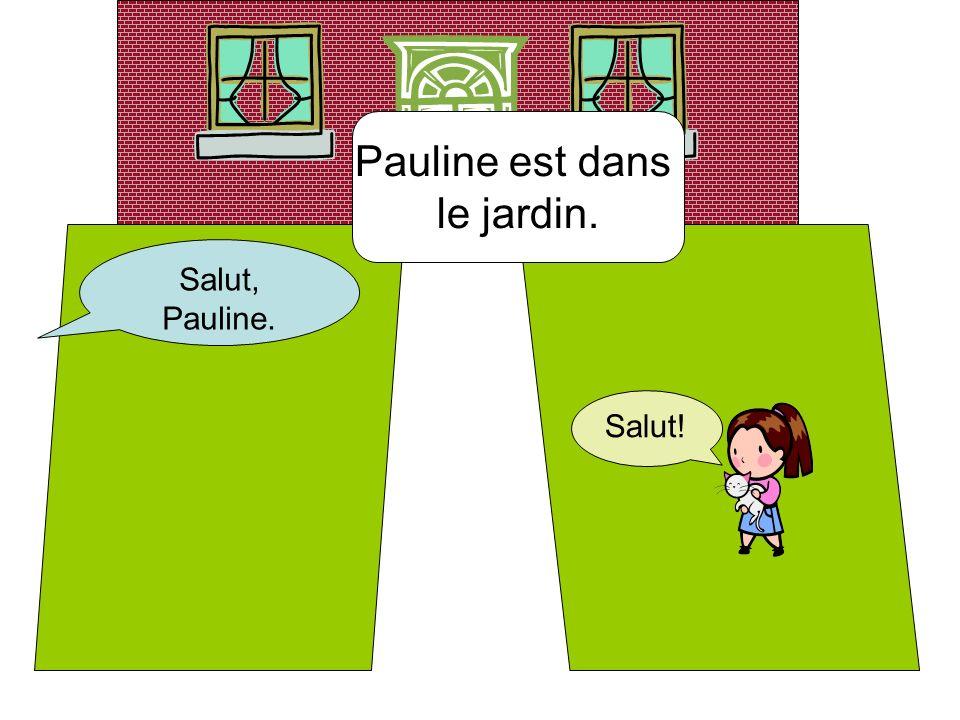 Pauline est sous larbre. Pauline is under the tree.