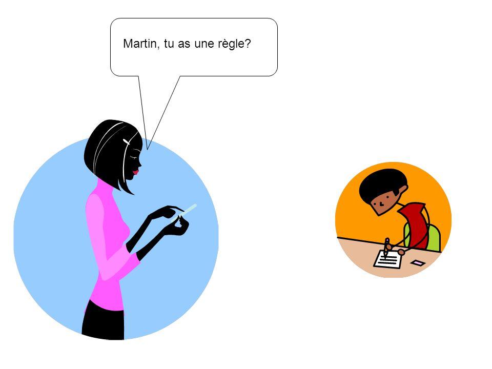Martin, tu as une règle?
