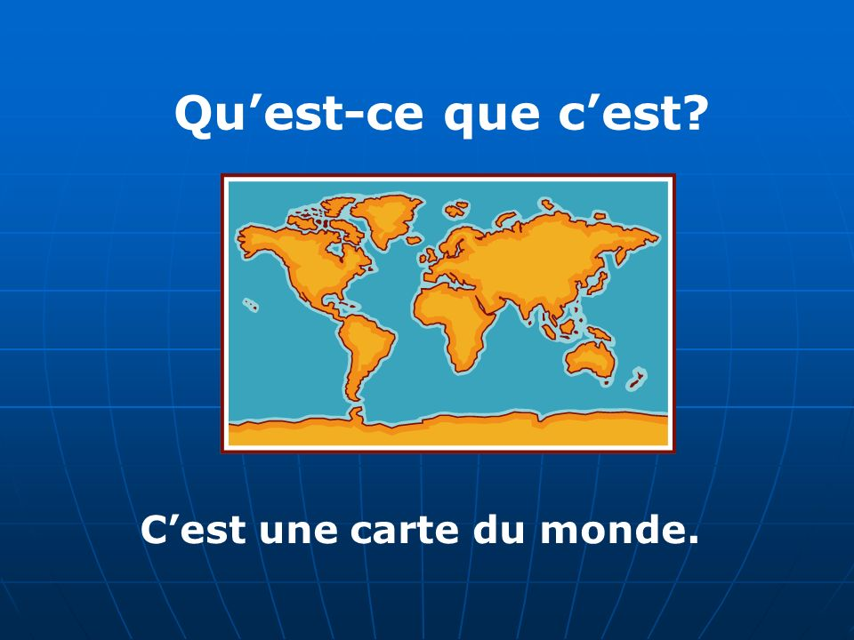Quest-ce que cest Cest une carte du monde.