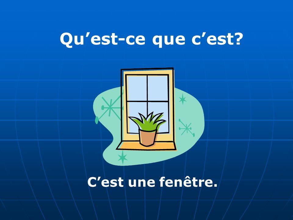 Quest-ce que cest Cest une fenêtre.