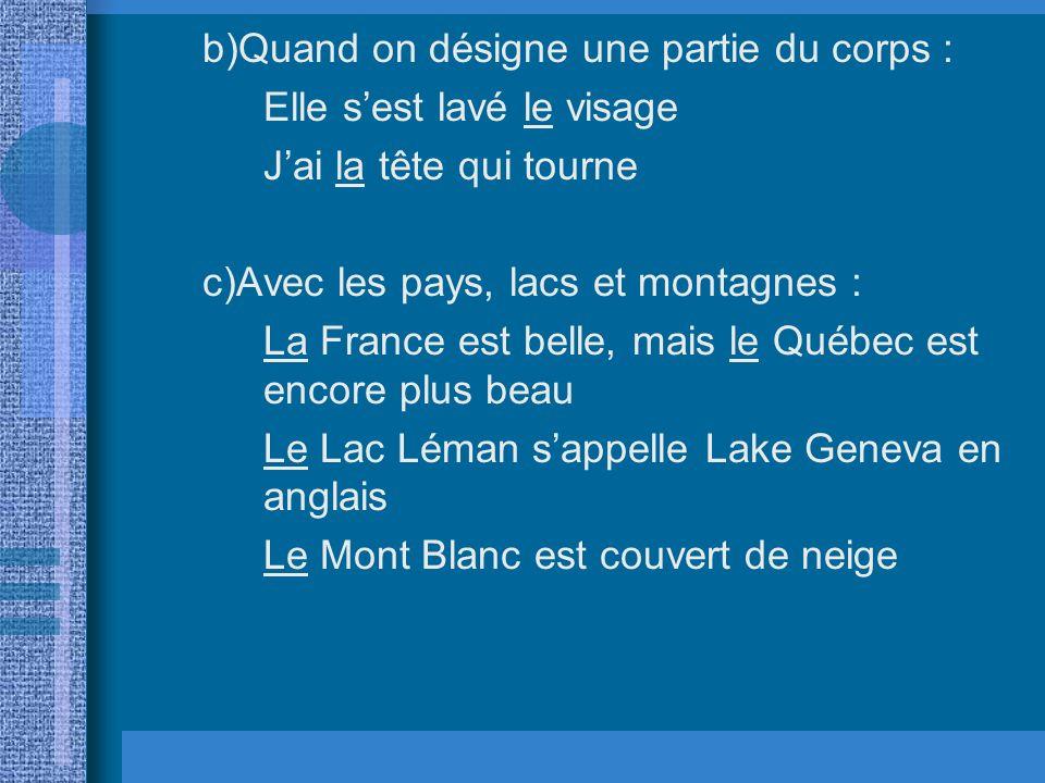 Les Articles – Mode demploi Grammaire, pages 77-85 A.Larticle défini – le/l, la/l, les Larticle défini est le même quen anglais SAUF dans les cas suiv