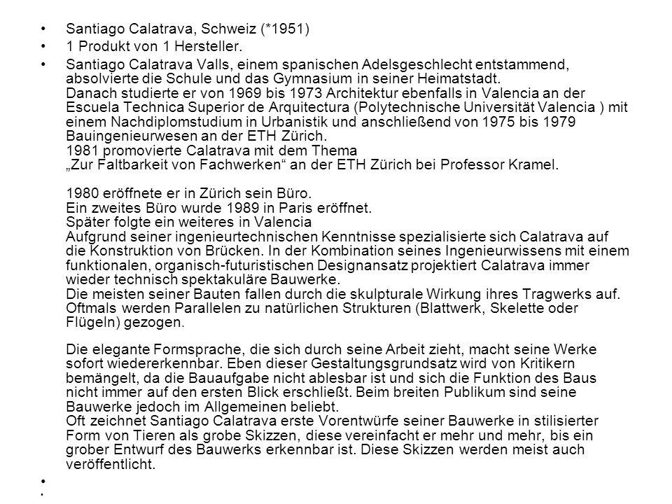 Santiago Calatrava, Schweiz (*1951) 1 Produkt von 1 Hersteller.