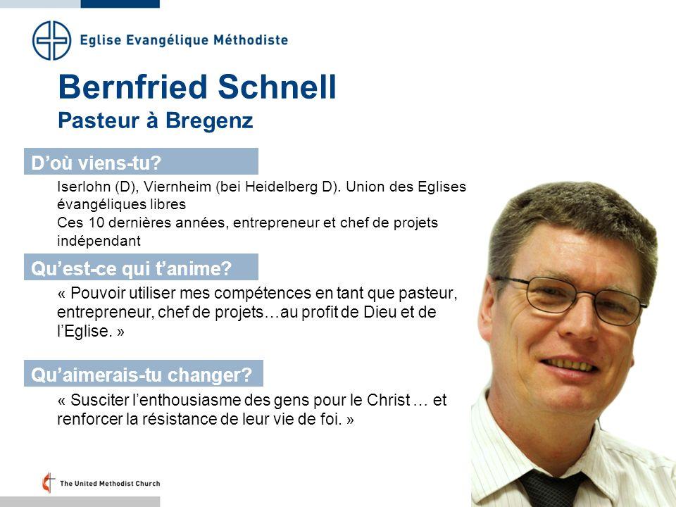 Bernfried Schnell Pasteur à Bregenz Iserlohn (D), Viernheim (bei Heidelberg D). Union des Eglises évangéliques libres Ces 10 dernières années, entrepr