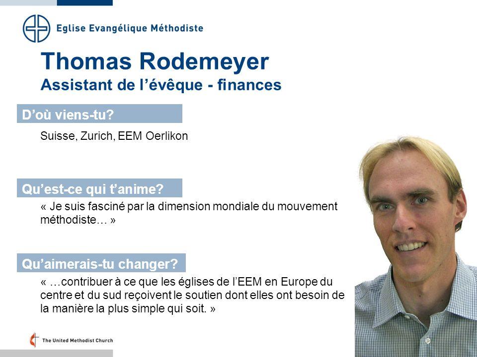 Thomas Rodemeyer Assistant de lévêque - finances Suisse, Zurich, EEM Oerlikon Doù viens-tu? Quest-ce qui tanime? Quaimerais-tu changer? « Je suis fasc