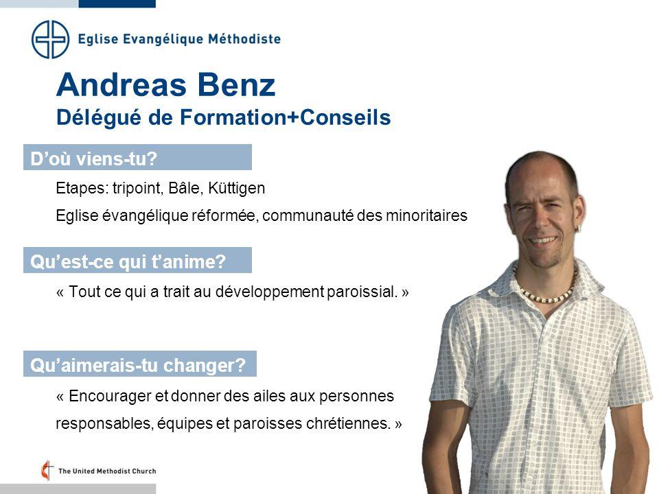 Andreas Benz Délégué de Formation+Conseils Etapes: tripoint, Bâle, Küttigen Eglise évangélique réformée, communauté des minoritaires Doù viens-tu? Que