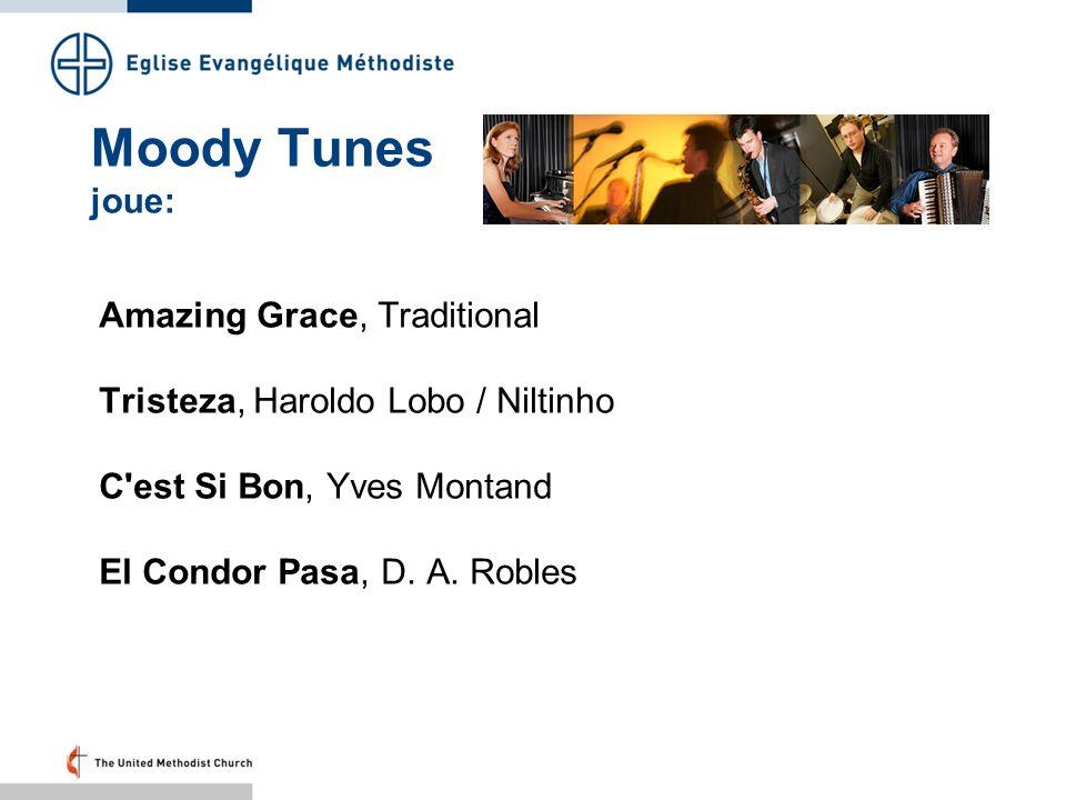 Moody Tunes joue: Amazing Grace, Traditional Tristeza, Haroldo Lobo / Niltinho C'est Si Bon, Yves Montand El Condor Pasa, D. A. Robles