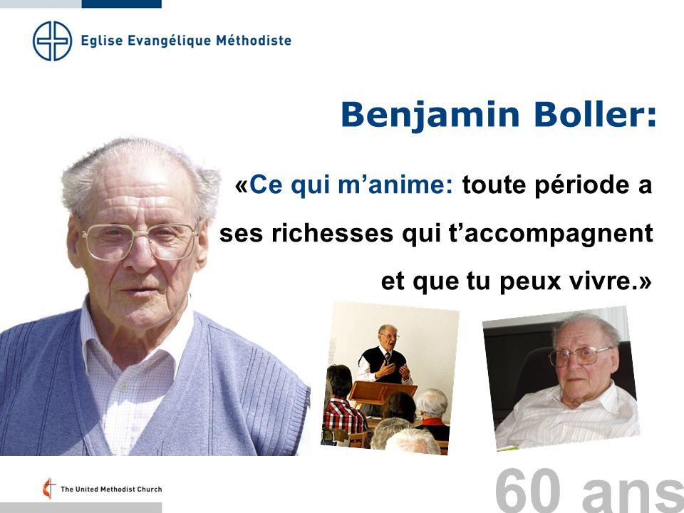 Benjamin Boller: «Ce qui manime: toute période a ses richesses qui taccompagnent et que tu peux vivre.» 60 ans
