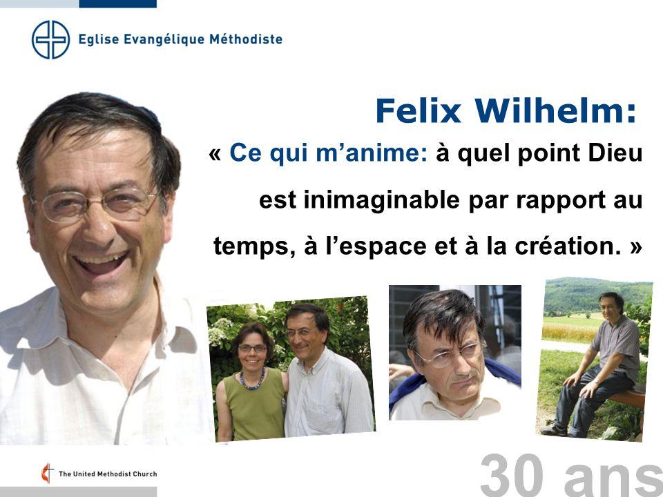 Felix Wilhelm: « Ce qui manime: à quel point Dieu est inimaginable par rapport au temps, à lespace et à la création. » 30 ans